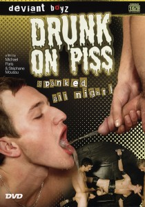 Drunk on Piss, Spanked all Night DVD (NC)
